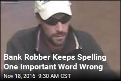 Bank Robber Keeps Spelling One Important Word Wrong