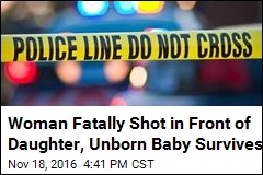 Pregnant Woman Fatally Shot, Her Unborn Baby Survives