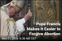 Pope Francis Makes It Easier to Forgive Abortion