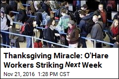 Thanksgiving Miracle: O'Hare Workers Striking Next Week