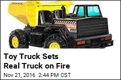 Toy Truck Sets Real Truck on Fire