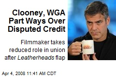 Clooney, WGA Part Ways Over Disputed Credit