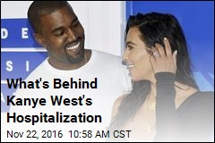 What's Behind Kanye West's Hospitalization
