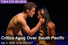 Critics Agog Over South Pacific