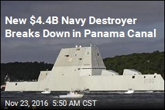 $4.4B New Navy Destroyer Breaks Down in Panama Canal