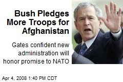 Bush Pledges More Troops for Afghanistan