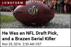 He Was an NFL Draft Pick, and a Brazen Serial Killer