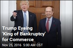 Trump Eyeing 'King of Bankruptcy' for Commerce