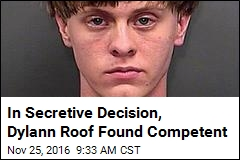 Judge: Dylann Roof Is Competent to Stand Trial