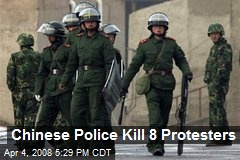 Chinese Police Kill 8 Protesters
