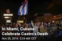 In Miami, Cubans Celebrate Castro's Death