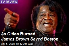 As Cities Burned, James Brown Saved Boston
