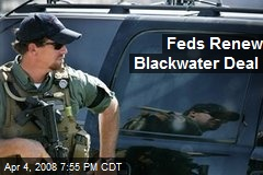 Feds Renew Blackwater Deal