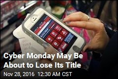 Cyber Monday May Be About to Lose Its Title