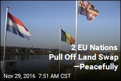 2 EU Nations Pull Off Land Swap —Peacefully