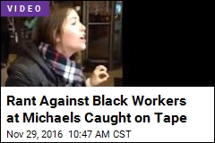 Trump Supporter Rants Against Black Workers at Michaels