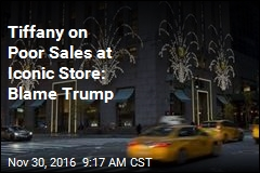 Tiffany on Poor Sales at Iconic Store: Blame Trump