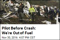 Pilot Before Crash: We're Out of Fuel
