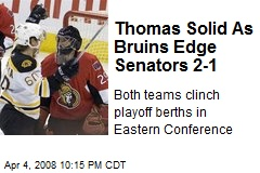 Thomas Solid As Bruins Edge Senators 2-1
