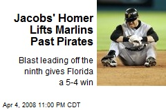 Jacobs' Homer Lifts Marlins Past Pirates
