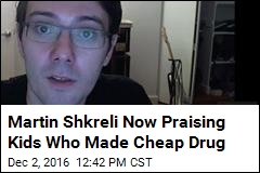 Martin Shkreli Now Praising Kids Who Made Cheap Drug
