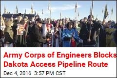 Army Corps of Engineers Blocks Dakota Access Pipeline Route