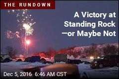 A Victory at Standing Rock —or Maybe Not