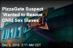 PizzaGate Gunman 'Thought He Was on a Hero Mission'