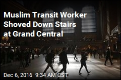 Muslim Transit Worker Shoved Down Stairs at Grand Central