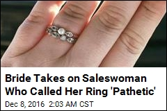 Bride Takes on Saleswoman Who Called Her Ring 'Pathetic'