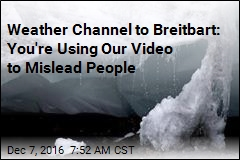 Weather Channel to Breitbart: Climate Change Is Real