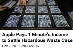 Apple Pays 1 Minute's Income to Settle Hazardous Waste Case