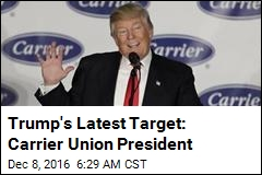 Trump's Latest Target: Union President