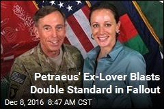 Petraeus' Lover Blasts Double Standard in Fallout