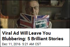 Viral Ad Will Leave You Blubbering: 5 Brilliant Stories