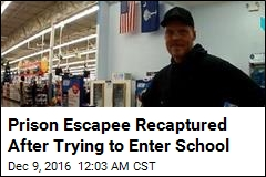Prison Escapee Recaptured After Trying to Enter School