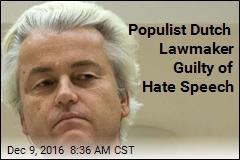 Populist Dutch Lawmaker Guilty of Hate Speech