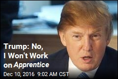 Trump: No, I Won't Work on Apprentice