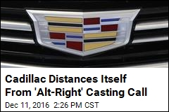 Cadillac Distances Itself From 'Alt-Right' Casting Call