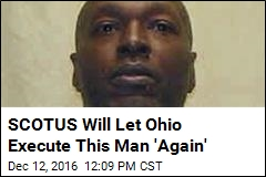 SCOTUS Will Let Ohio Execute This Man 'Again'