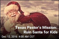 Texas Pastor's Mission: Ruin Santa for Kids