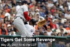 Tigers Get Some Revenge