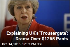 Explaining UK's 'Trousergate': Drama Over $1265 Pants