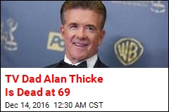TV Dad Alan Thicke Is Dead at 69