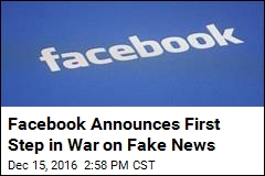 Facebook Announces First Step in War on Fake News