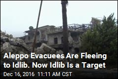 Aleppo Evacuees Are Fleeing to Idlib. Now Idlib Is a Target