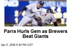 Parra Hurls Gem as Brewers Beat Giants