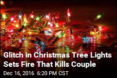 Glitch in Christmas Tree Lights Sets Fire That Kills Couple