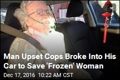 Man Upset Cops Broke Into His Car to Save Frozen Woman