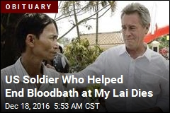US Soldier Who Helped End Bloodbath at My Lai Dies